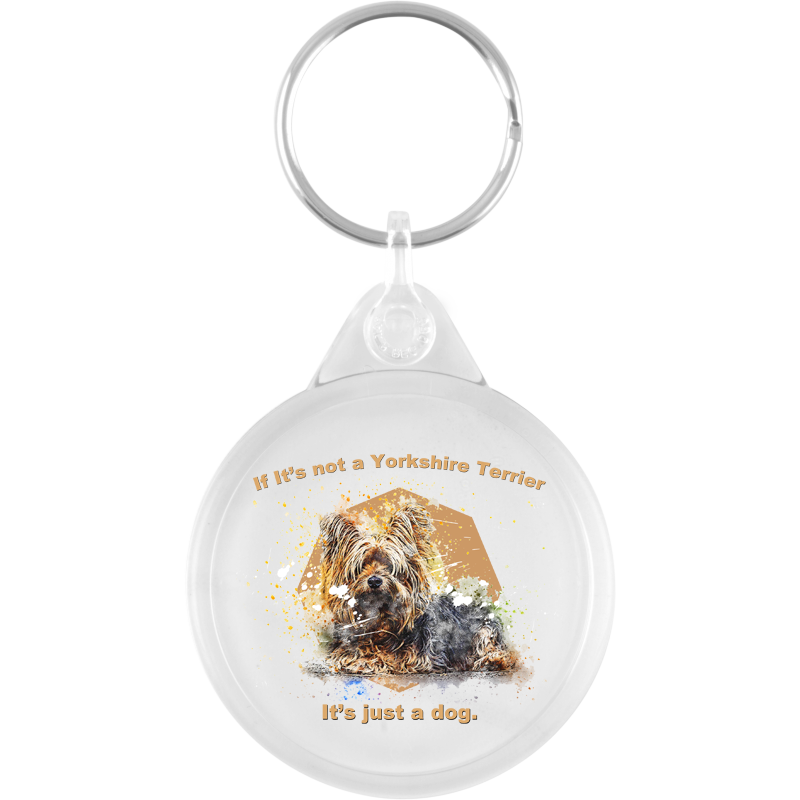 If It's Not A Yorkshire Terrier... It's Just a Dog Key Ring