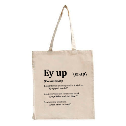 Ey Up Tote
