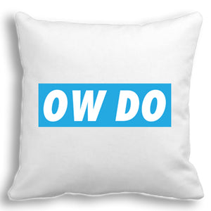 Ow Do Yorkshire Sayings Cushion