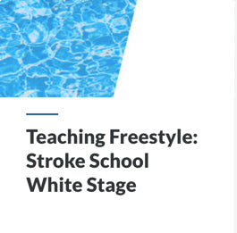 Teaching Freestyle: Stroke School White Stage