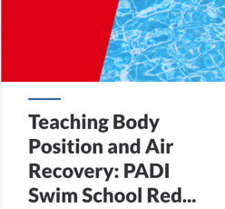 Teaching Body Position and Air Recovery: PADI Swim School Red Stage