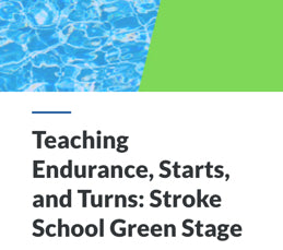 Teaching Endurance, Starts, and Turns: Stroke School Green Stage