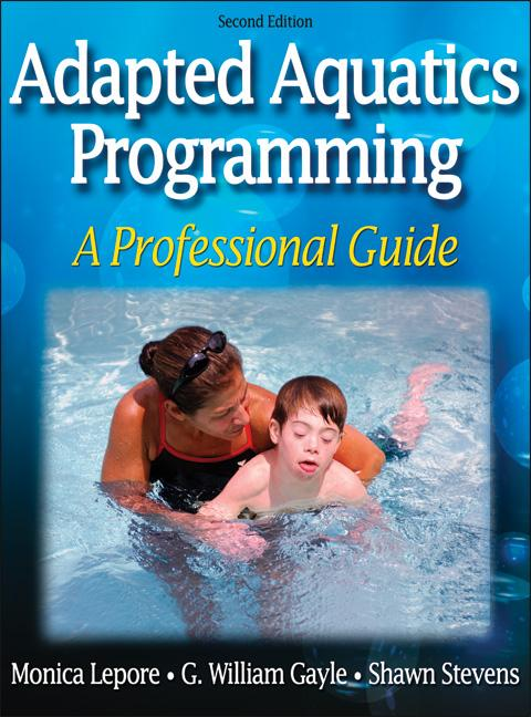 Adapted Aquatics Programming: A Professional Guide - 2nd Edition
