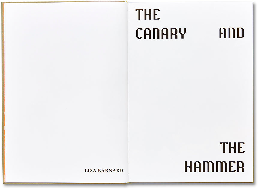 The Canary and The Hammer <br> Lisa Barnard - MACK
