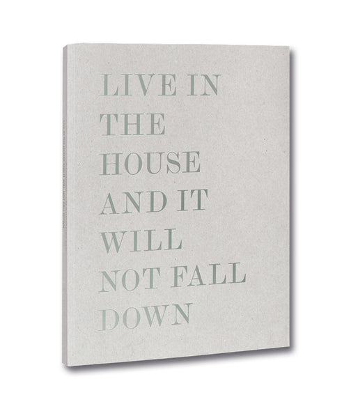 Cover of photobook Live in the house and it will not fall down by Alessandro Laita and Chiaralice Rizzi, Mack photography book