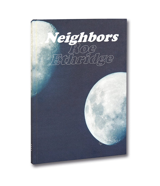 Neighbors <br> Roe Ethridge