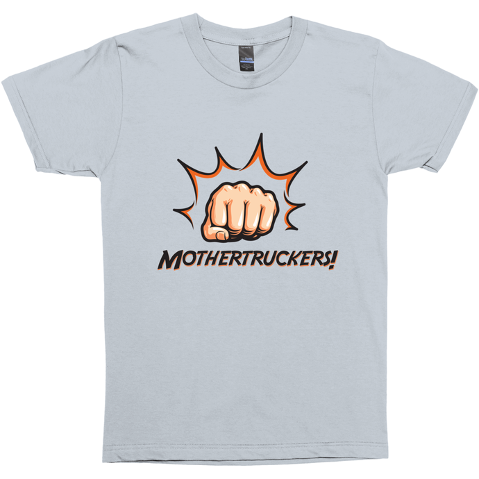 Shirt - Mother Truckers!