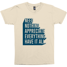 Shirt - Need nothing, appreciate everything, have it all.