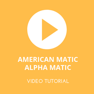 Tutorial American matic & ALPHA matic