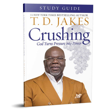 T D  Jakes - Crushing: Pressure Into Power Study Guide