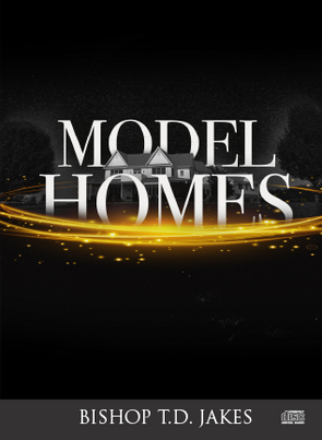 T.D. Jakes - Model Homes CD