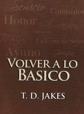 T.D. Jakes - Volver a lo Basico DVD