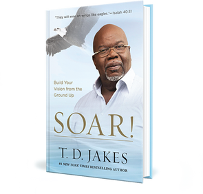 T.D. Jakes - SOAR Book