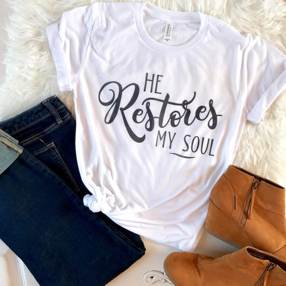 """He Restores My Soul"" Christian T-Shirt"
