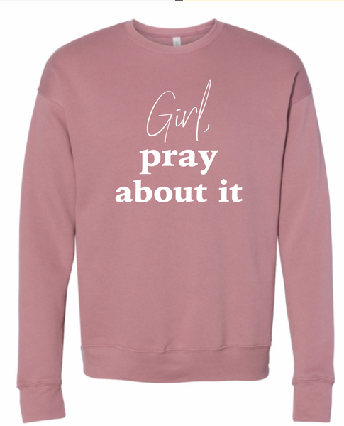 Girl Pray About It Unisex Sweatshirt