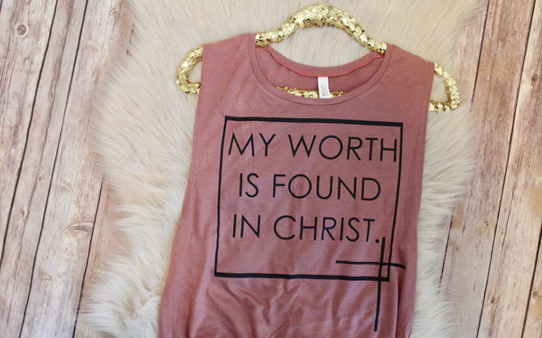 Christian Tanks, My Worth Is Found In Christ/Women's Christian Graphic Tee, Christian Shirts, Christian T Shirts, Proverbs shirt, faith