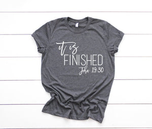 Christian T Shirts, It Is Finished Shirt, Christian Graphic Tee, Christian Easter Shirts, Easter Shirts, Faith Tees, christian shirts, Gift
