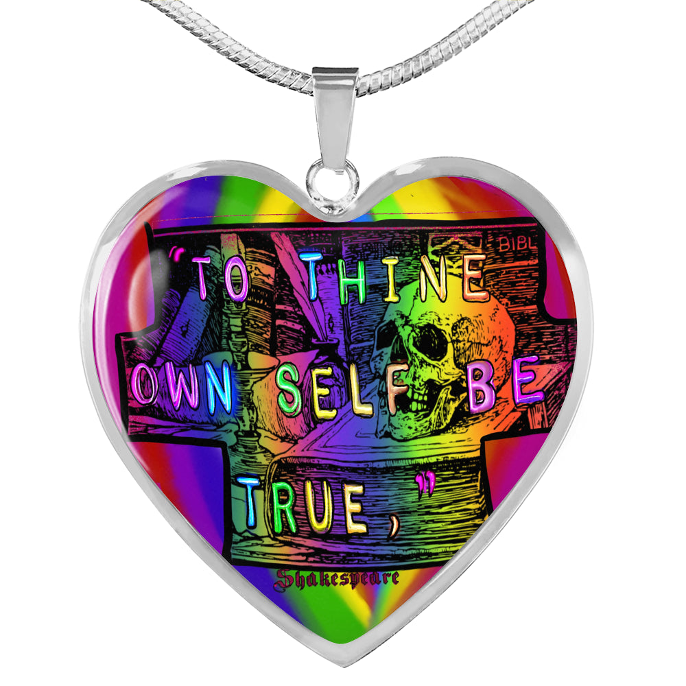 To Thine Own Self Be True Heart Pendant
