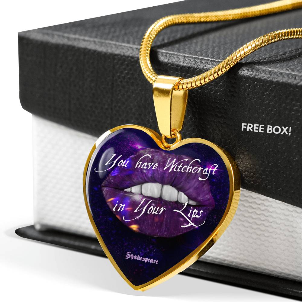 You Have Witchcraft In Your Lips Heart Pendant