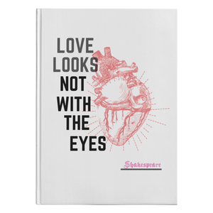 Love Looks Not With The Eyes Shakespeare Hardcover Journal-Starry Meadows