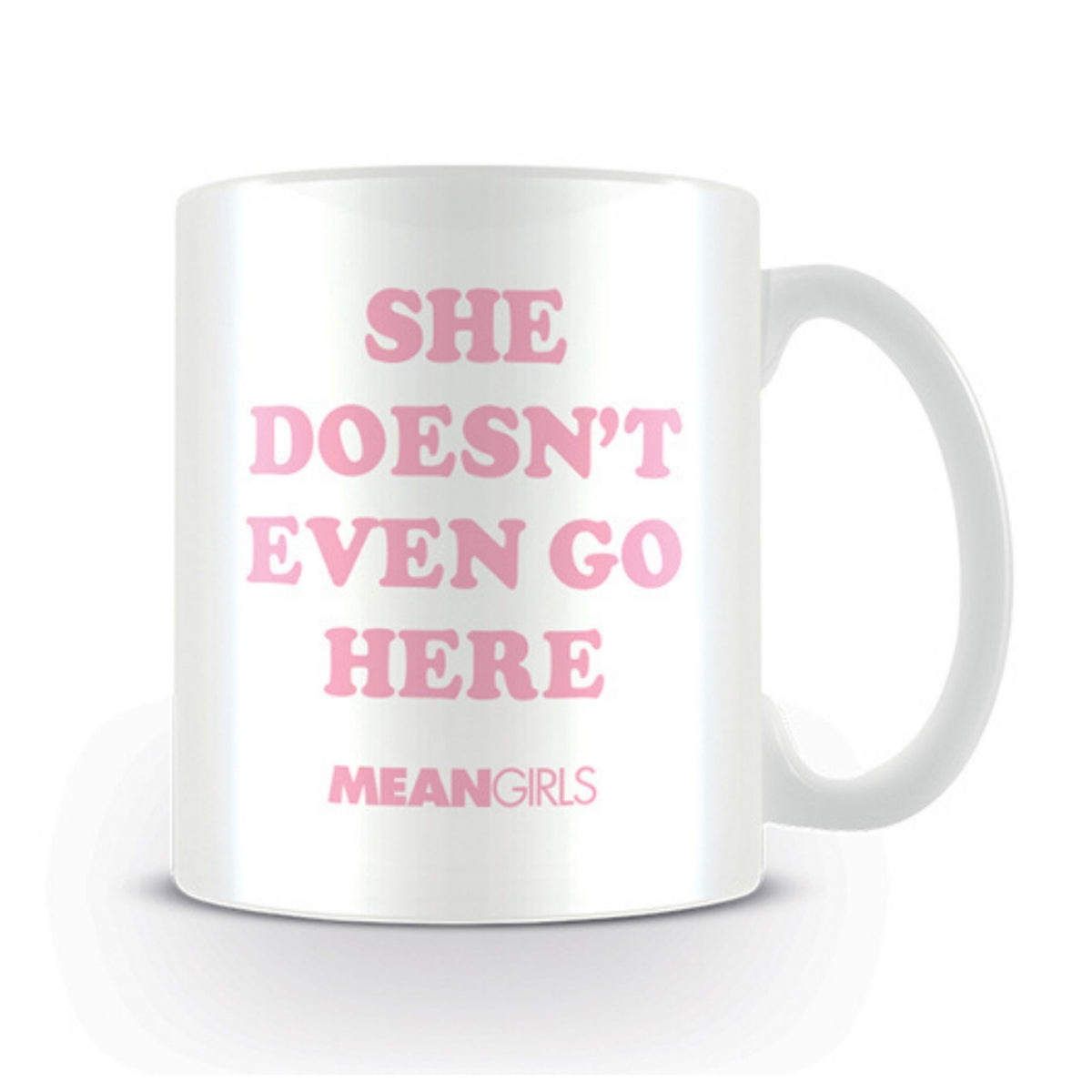 Mean Girls Mug - She Doesn't Even Go Here
