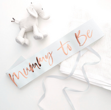 "Load image into Gallery viewer, Twinkle Twinkle Baby Shower - Rose Gold Foiled ""Mummy to Be"" Sash"