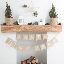 "Load image into Gallery viewer, ""Santa Stop Here"" Hessian Christmas Bunting"