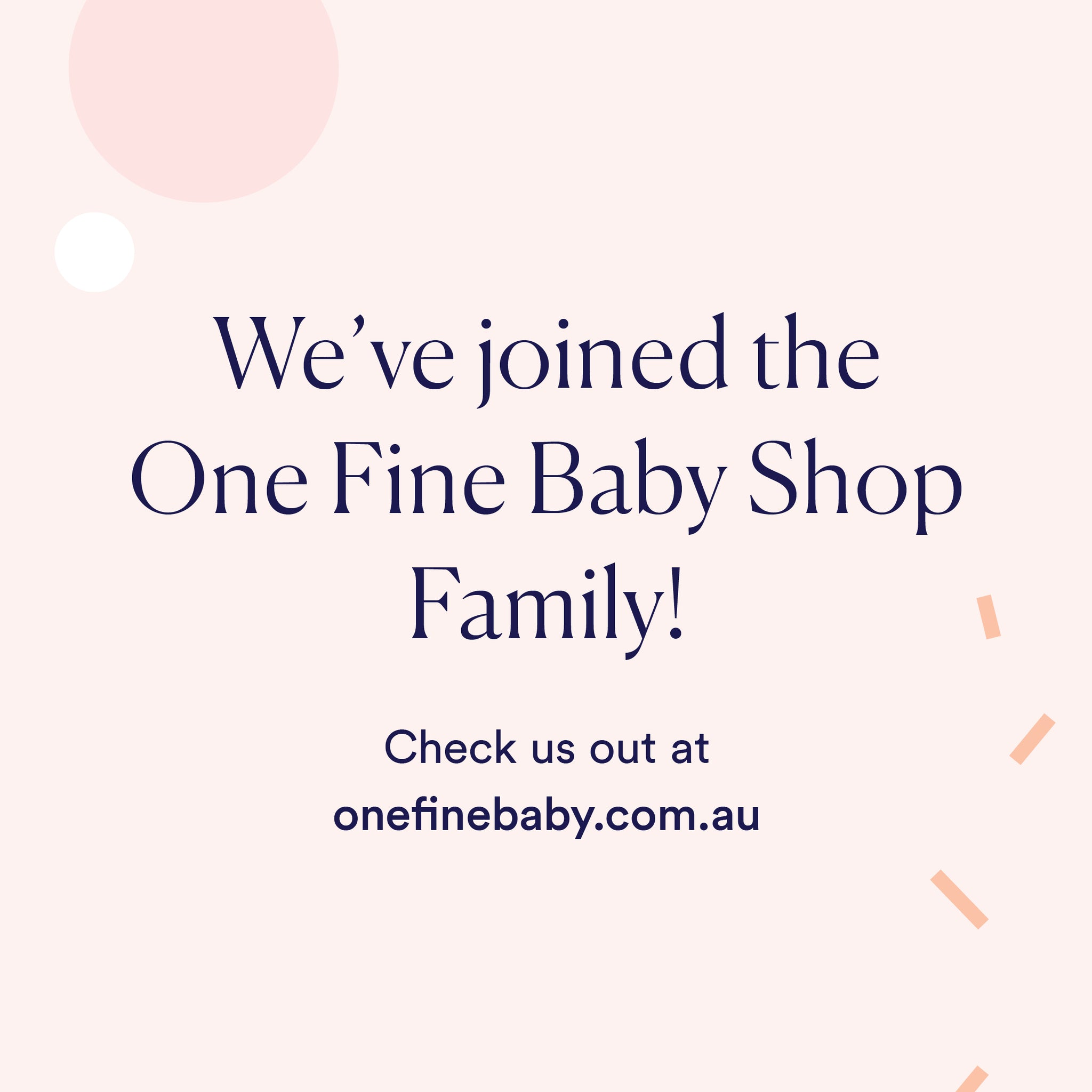 We've joined the One Fine Baby Shop family!