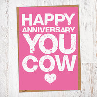 Happy Anniversary You Cow Anniversary Card Blunt Card