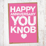 Happy Anniversary You Knob Anniversary Card Blunt Card