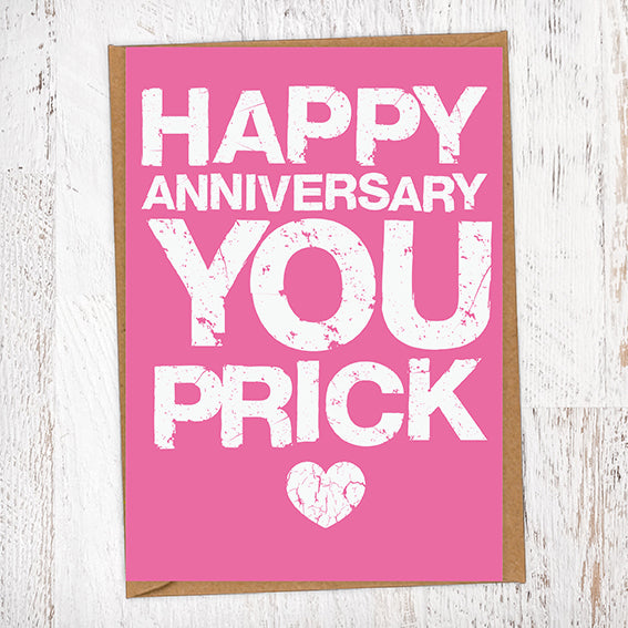 Happy Anniversary You Prick Anniversary Card Blunt Card