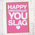 Happy Anniversary You Slag Anniversary Card Blunt Card