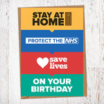 Stay At Home, Protect The NHS, Save Lives, On Your Birthday Blunt Card Lockdown Birthday Card