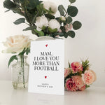 Mam I Love You More Than Football Mother's Day Card Blunt Cards