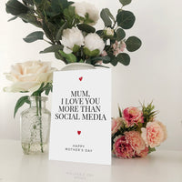 Mum, I Love You More Than Social Media Mother's Day Card Blunt Cards