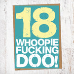 18. Whoopie Fucking Doo! Birthday Card Blunt Cards
