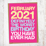 February 2021 Definitely The Worst Birthday You have Ever Had Lockdown Birthday Card Blunt Card