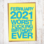 February 2021 Worst Fucking Birthday Ever Lockdown Birthday Card Blunt Card