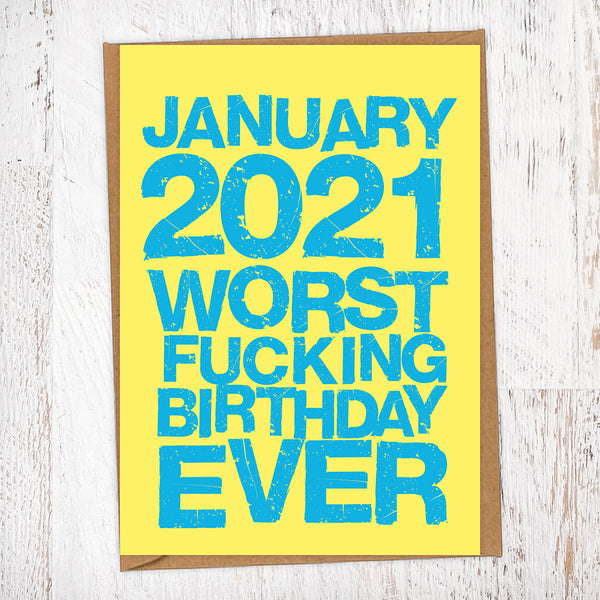 January 2021 Worst Fucking Birthday Ever Lockdown Birthday Card Blunt Card