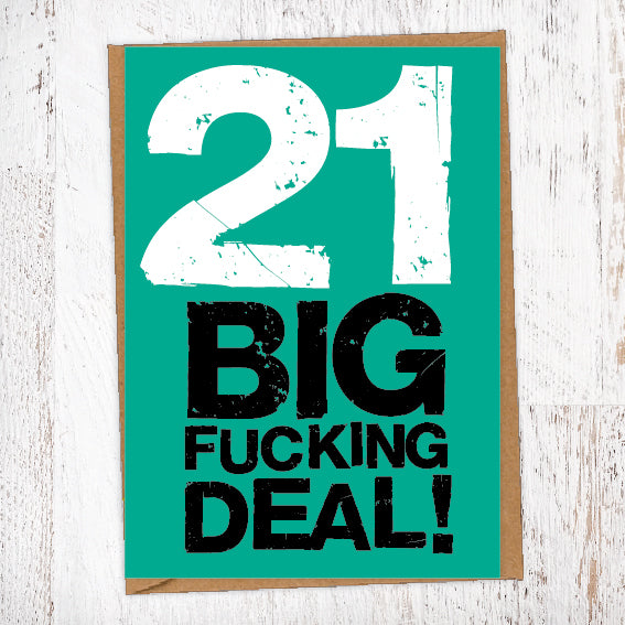 21 Big Fucking Deal! Birthday Card Blunt Cards
