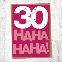 30 Ha Ha Ha Ha! Birthday Card Blunt Cards