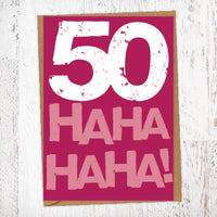 50 Ha Ha Ha Ha! Birthday Card Blunt Cards