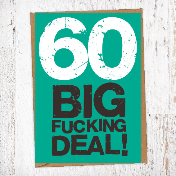 60 Big Fucking Deal! Birthday Card Blunt Cards