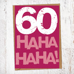 60 Ha Ha Ha Ha! Birthday Card Blunt Cards