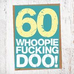 60. Whoopie Fucking Doo! Birthday Card Blunt Cards