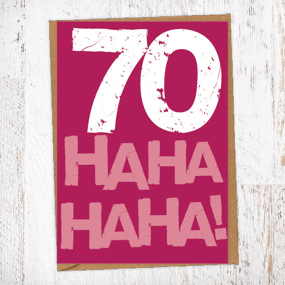 70 Ha Ha Ha Ha! Birthday Card Blunt Cards