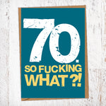 70. So Fucking What?!  Birthday Card Blunt Cards