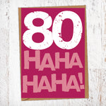 80 Ha Ha Ha Ha! Birthday Card Blunt Cards