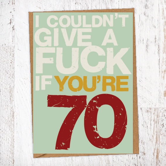 I couldn't Give A Fuck If You're 70 Birthday Card Blunt Cards