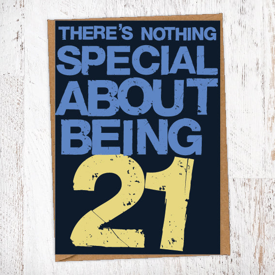 There's Nothing Special About Being 21 Birthday Card Blunt Cards
